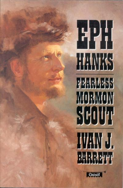 "Book cover for ""Eph Hanks, Fearless Mormon Scout"" by Ivan J. Barrett."